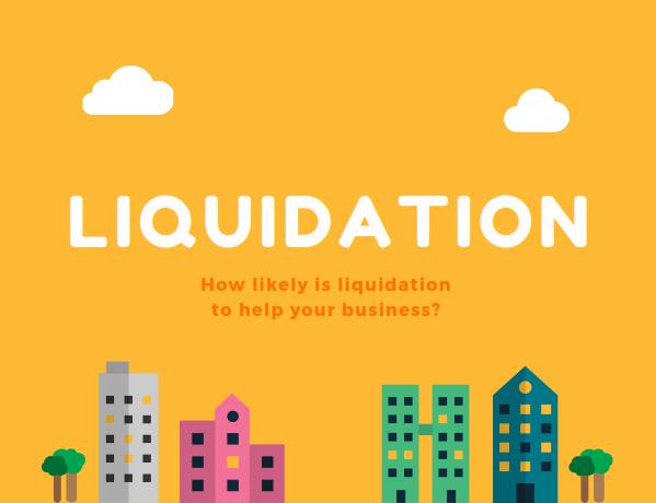 Liquidation of a company – process and advice
